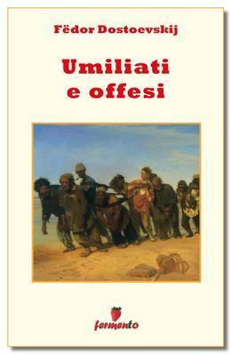 Umiliati e offesi