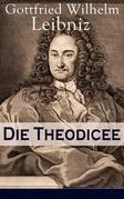 Die Theodicee (Vollständige Ausgabe)