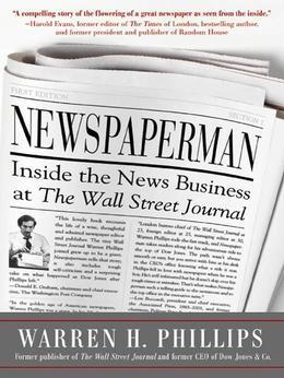 Newspaperman: Inside the News Business at the Wall Street Journal