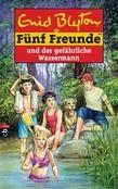 Fünf Freunde und der gefährliche Wassermann