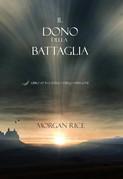 Il Dono Della Battaglia (Libro #17 In L'anello Dello Stregone)