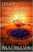Hindu Philosophy: The Sarva Darsana Samgraha