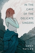 In the Cave of the Delicate Singers