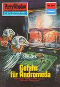 Perry Rhodan 615: Gefahr für Andromeda (Heftroman)