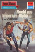 Perry Rhodan 705: Flucht aus dem Imperium-Alpha (Heftroman)