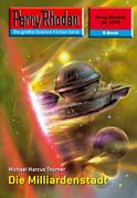 Perry Rhodan 2370: Die Milliardenstadt (Heftroman)