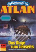 Atlan 572: Das Auge zum Jenseits (Heftroman)