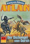 Atlan 445: Der Dschungel von Dorkh (Heftroman)