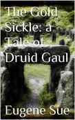 The Gold Sickle: a Tale of Druid Gaul
