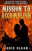 Mission To Accomplish (Beautiful Temptations Motorcycle Club Romance)