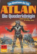 Atlan 511: Die Quaderkönigin (Heftroman)