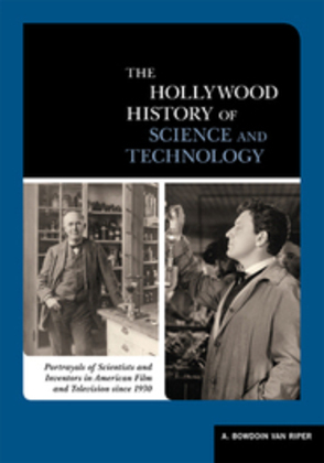 A Biographical Encyclopedia of Scientists and Inventors in American Film and TV since 1930