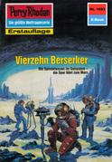 Perry Rhodan 1693: Vierzehn Berserker (Heftroman)