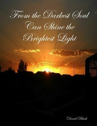 From the Darkest Soul Can Shine the Brightest Light