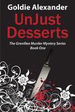 UnJust Desserts - A Grevillea Murder Mystery - Book 1