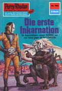 Perry Rhodan 785: Die erste Inkarnation (Heftroman)