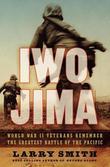 Iwo Jima: World War II Veterans Remember the Greatest Battle of the Pacific