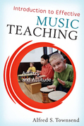 Introduction to Effective Music Teaching: Artistry and Attitude