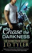Chase the Darkness: An Alpha Pack Novel