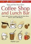 Start up and Run Your Own Coffee Shop and Lunch Bar