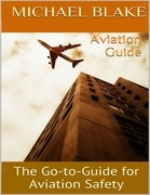 Aviation Guide: The Go to Guide for Aviation Safety