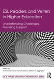 ESL Readers and Writers in Higher Education: Understanding Challenges, Providing Support