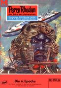 Perry Rhodan 250: Die sechste Epoche (Heftroman)