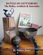 Battle of Gettysburg : The Relics, Artifacts & Souvenirs