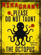 Please Do Not Taunt the Octopus: A Newsflesh Novella