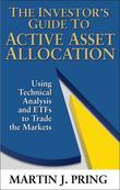 The Investor's Guide to Active Asset Allocation: Using Technical Analysis and ETFs to Trade the Markets