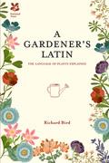 Gardener's Latin: The language of plants explained