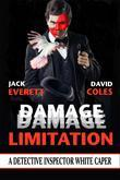 Damage Limitation: A Detective Inspector White Caper