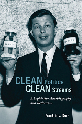 Clean Politics, Clean Streams: A Legislative Autobiography and Reflections