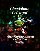 Bloodstone Betrayal - The Family Jewels Collection Book Four