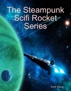 The Steampunk Scifi Rocket Series