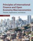 Principles of International Finance and Open Economy Macroeconomics: Theories, Applications, and Policies