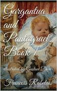Gargantua and Pantagruel. Book I