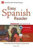 Easy Spanish Reader Premium, Third Edition: A Three-Part Reader for Beginning Students