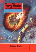 Perry Rhodan 199: Arkons Ende (Heftroman)
