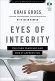 Eyes of Integrity: Living Free in a World of Sexual Temptation