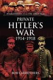 Private Hitler's War: 1914-1919