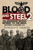 Blood and Steel 2: The Wehrmacht Archive: Retreat to the Reich, September to December 1944