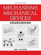 Mechanisms and Mechanical Devices Sourcebook, 5e