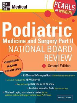Podiatric Medicine and Surgery Part II National Board Review: Pearls of Wisdom,  Second Edition: Pearls of Wisdom