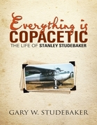 Everything Is Copacetic: The Life of Stanley Studebaker