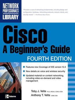 Cisco: A Beginner's Guide, Fourth Edition: A Beginner's Guide, Fourth Edition