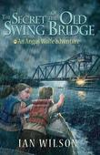 The Secret of the Old Swing Bridge