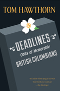 Deadlines: Obits of Memorable British Columbians