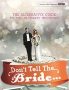 Don't Tell The Bride: The Alternative Guide to the Ultimate Wedding
