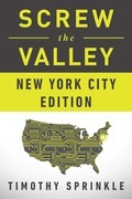 Screw the Valley: New York City Edition